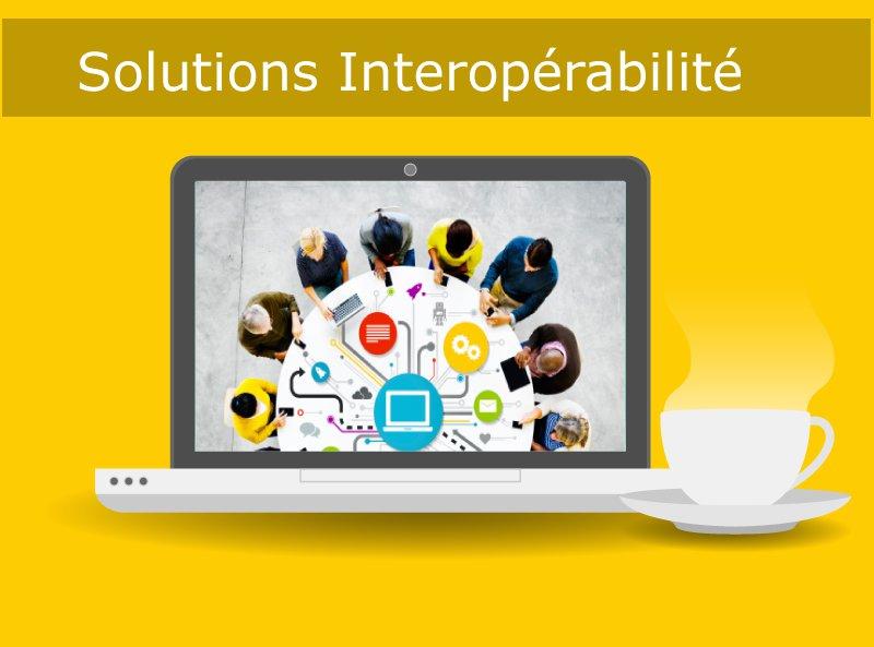 Solutions Interopérabilité entre  les systèmes d'information